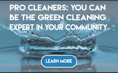 Pro Cleaners: You can be the green cleaning expert in your community